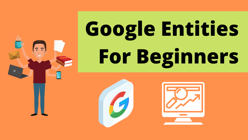 Google Entity SEO for Beginners