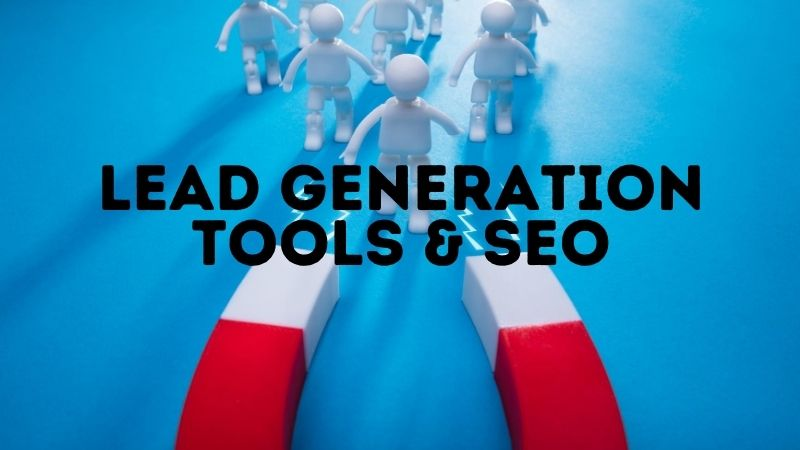 Lead Generation Tools to Boost SEO